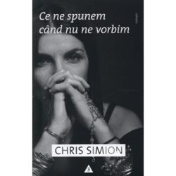 Ce ne spunem cand nu ne vorbim – Chris Simion
