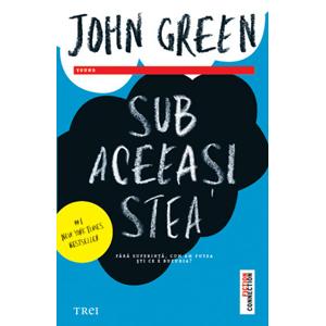 Sub aceeasi stea - John Green