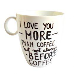 Cana pictata manual I love you more than Coffee
