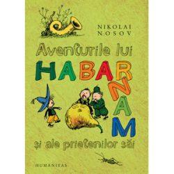 Aventurile lui Habarnam si ale prietenilor sai – Nikolai Nosov