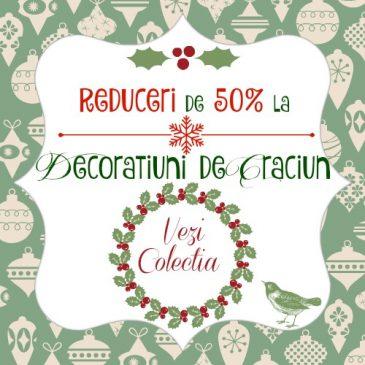 """Colectia """"Decoratiuni de Craciun"""", acum cu -50%!"""