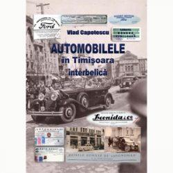 Automobilele in Timisoara interbelica – Vlad Capotescu